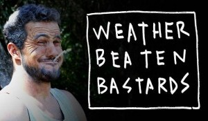 Weather Beaten Bastards